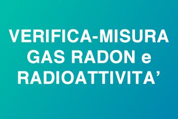 Verifica e misura gas Radon e misura radioattività