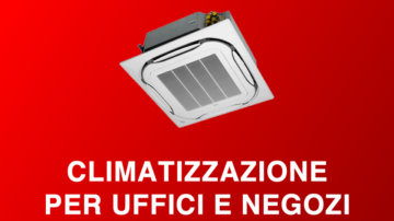 Climatizzatori per uffici, negozi e commerciali